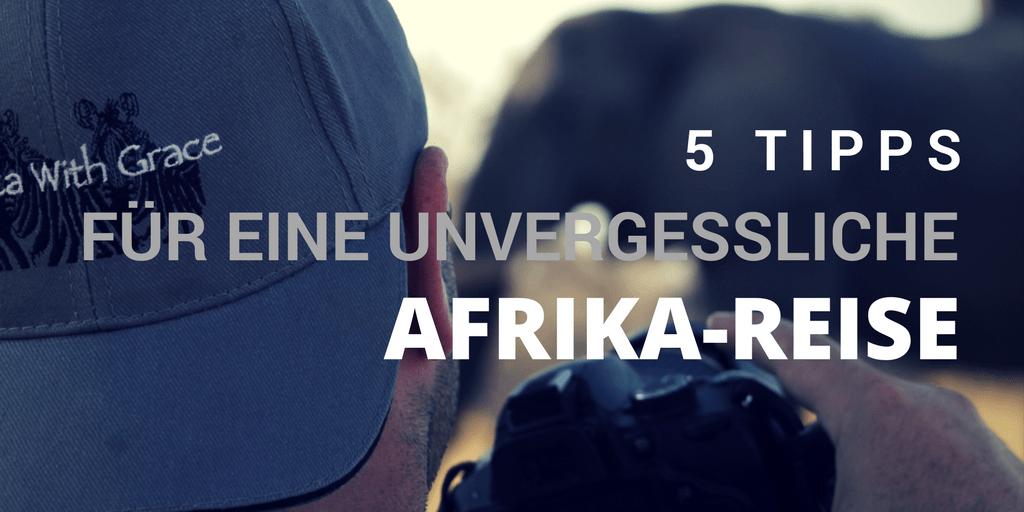 Tipps-Unvergessliche-Afrika-Reise